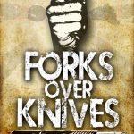 Vídeo: Forks over Knives (Troque a faca pelo garfo) – um documentário que mudará a sua vida