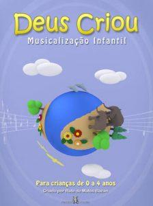 Deus Criou – programa de musicalização para crianças de 0 à 4 anos